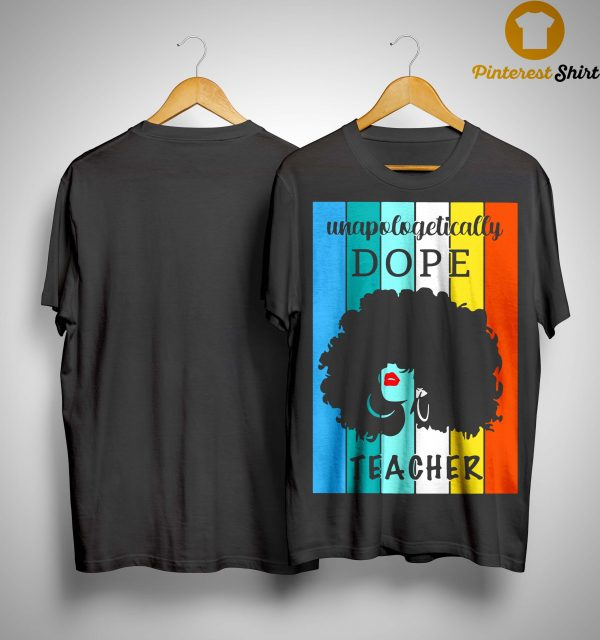 Vintage Unapologetically Dope Teacher Shirt
