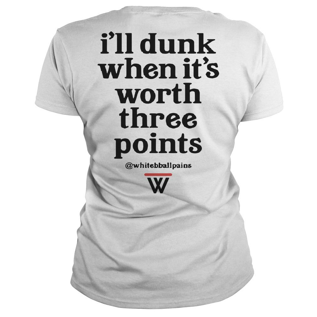 W Ill Dunk When It's Worth Three Points Longsleeve