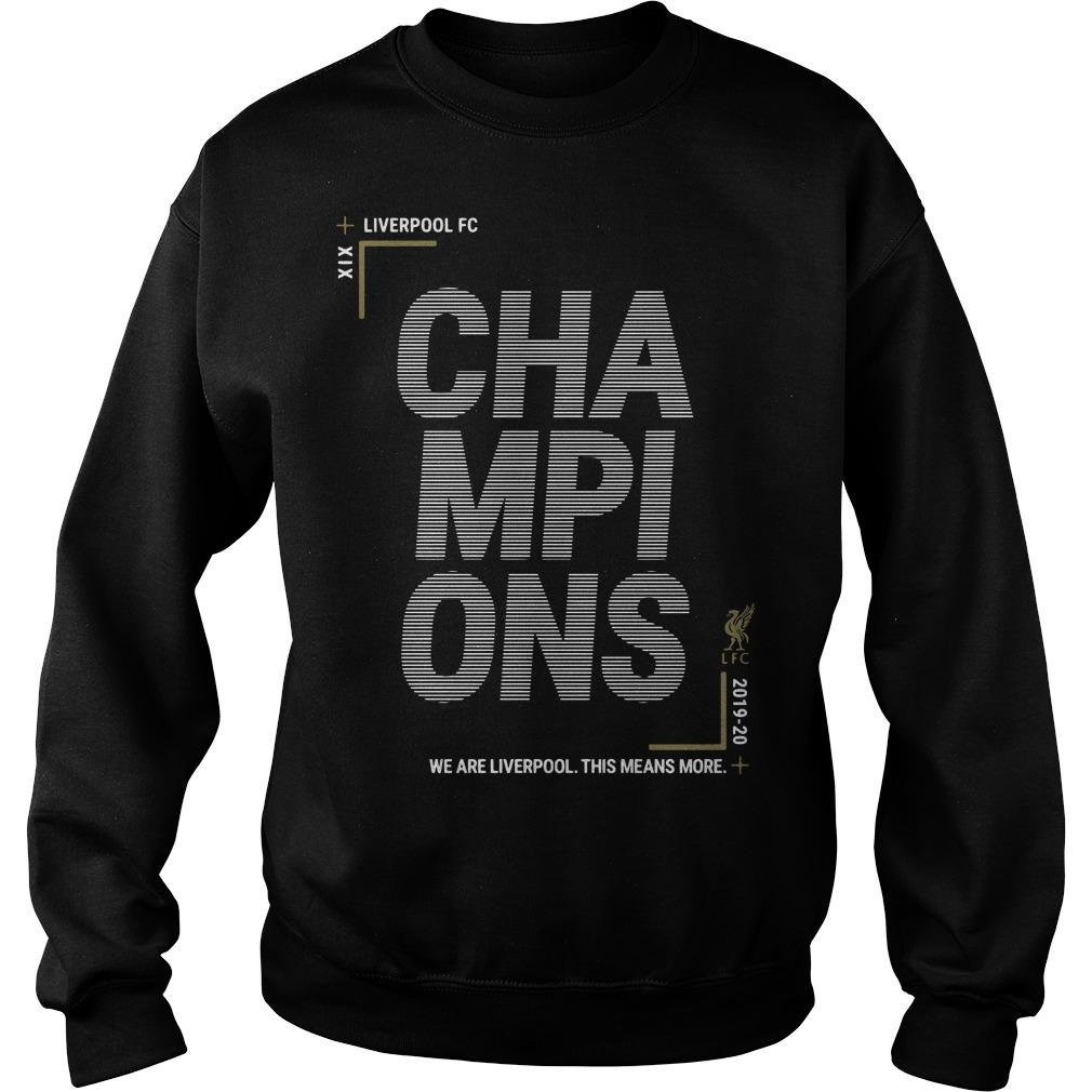 We Are Liverpool This Means More Liverpool Champions Sweater