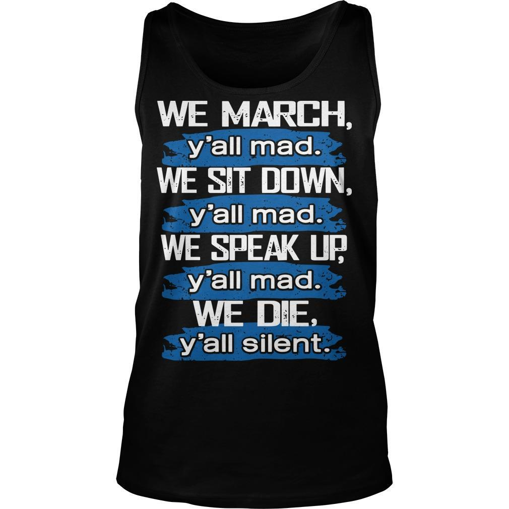 We March Y'all Mad We Sit Down Y'all Mad We Speak Up Tank Top