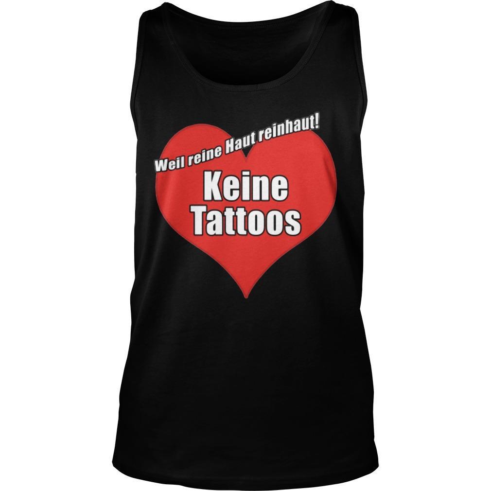 Weil Reine Haut Reinhaut Keine Tattoos Tank Top