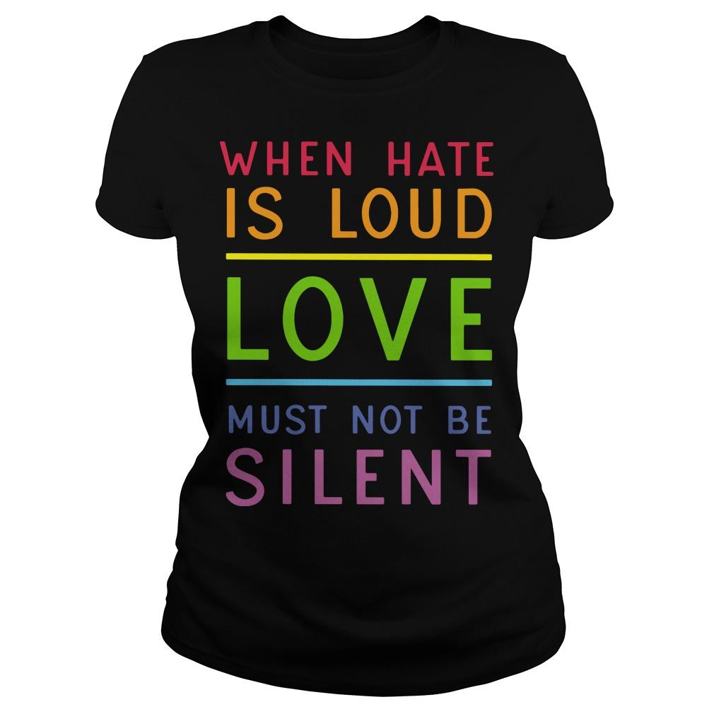 When Hate Is Loud Love Must Not Be Silent Longsleeve