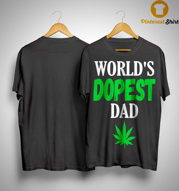 Worlds Dopest Dad Shirt