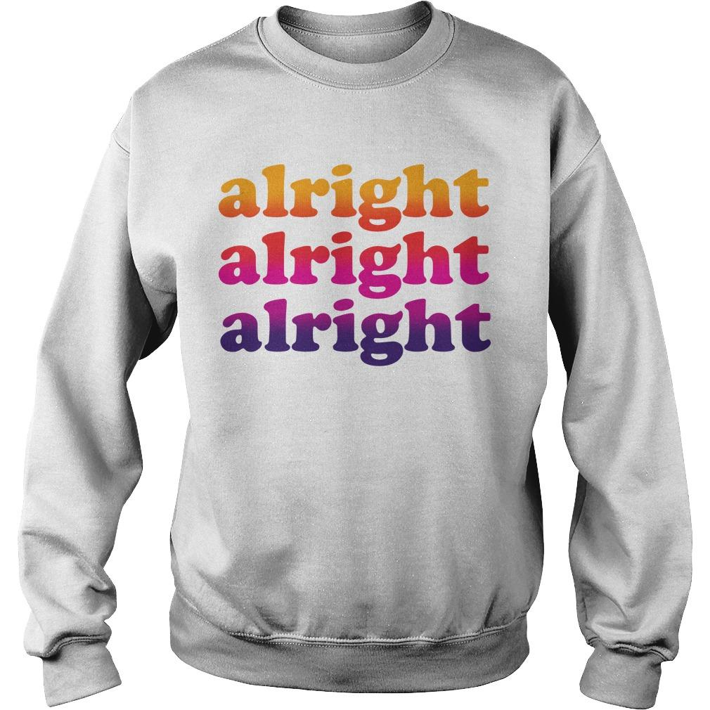 Alright Alright Alright Sweater