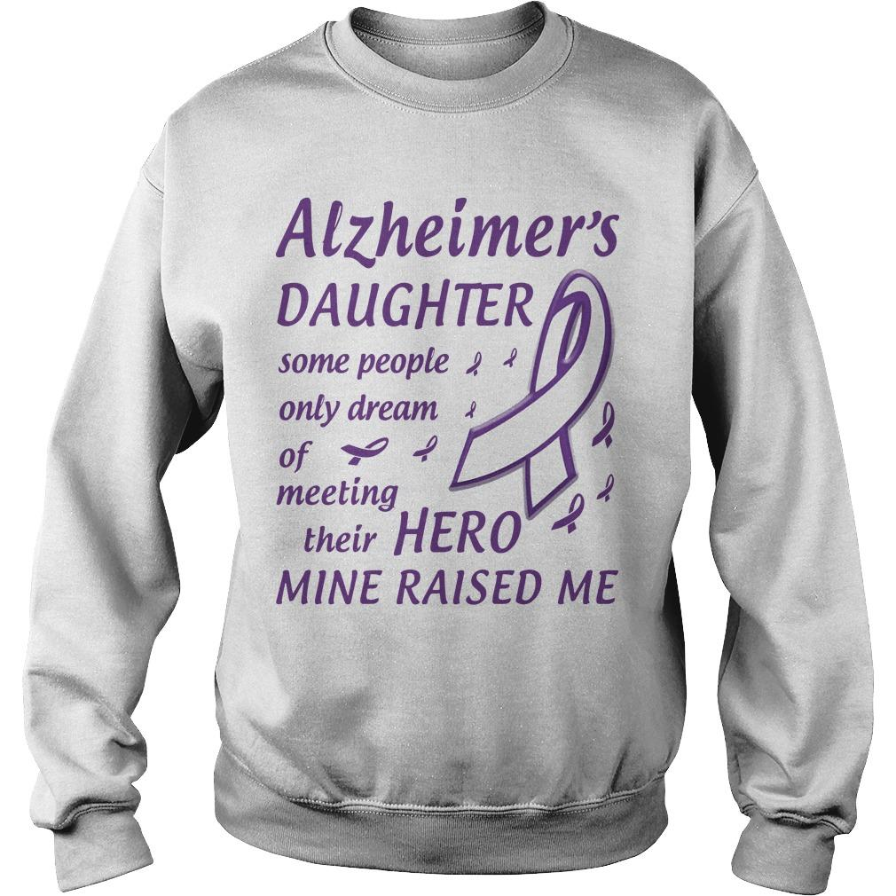 Alzheimer's Daughter Some People Only Dream Of Meeting Their Hero Sweater