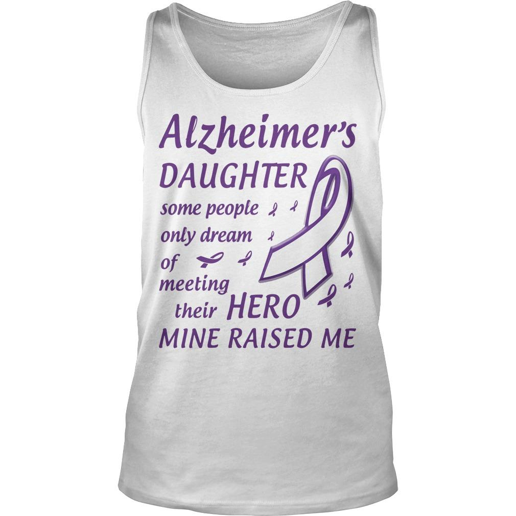 Alzheimer's Daughter Some People Only Dream Of Meeting Their Hero Tank Top