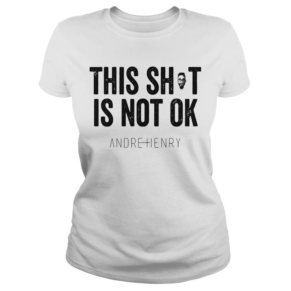 Andre Henry This Shit Is Not Ok Longsleeve