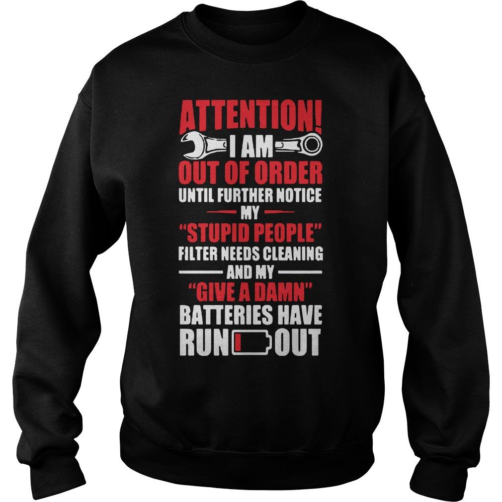 Attention I Am Out Of Order Until Further Notice My Stupid People Sweater