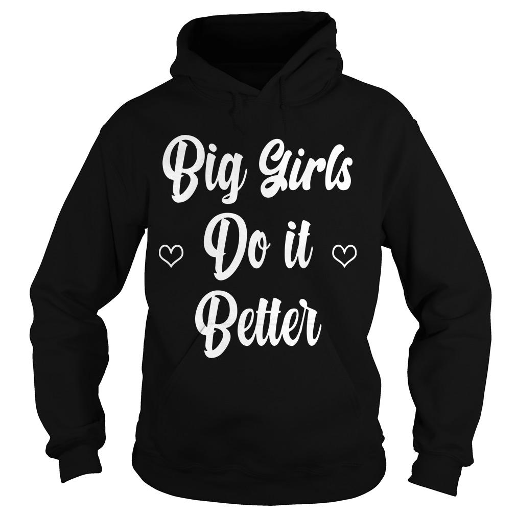 Big Girls Do It Better Hoodie