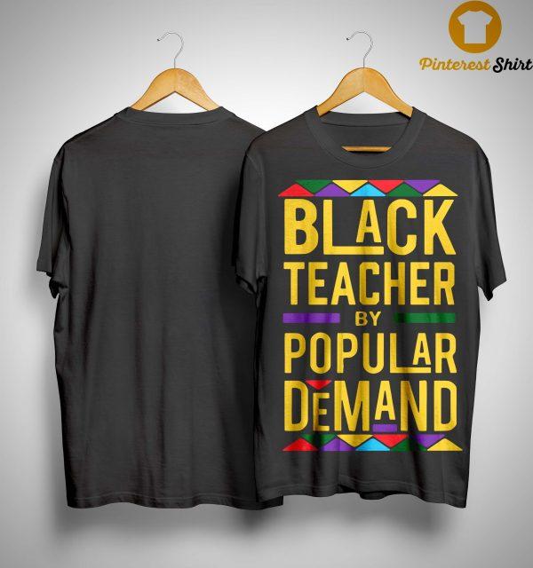 Black Teacher By Popular Demand Shirt