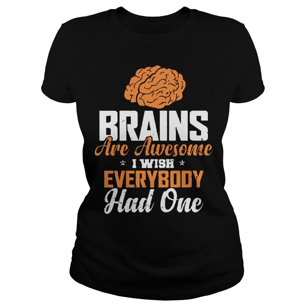Brains Are Awesome I Wish Everybody Had One Longsleeve
