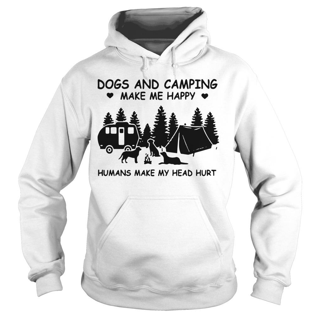 Dogs And Camping Make Me Happy Humans Make My Head Hurt Hoodie
