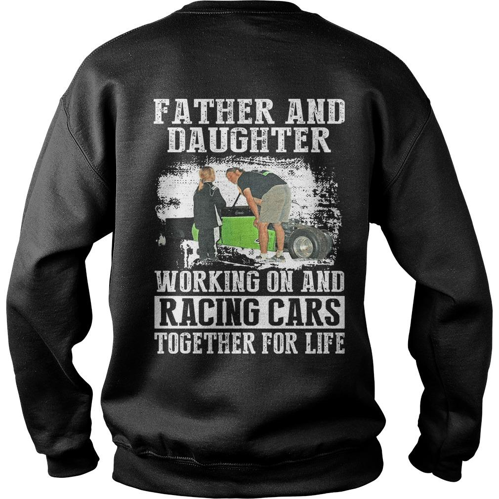Father And Daughter Working On And Racing Cars Together For Life Sweater