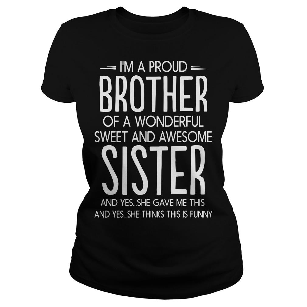 I'm A Proud Brother Of A Wonderful Sweet And Awesome Sister Longsleeve