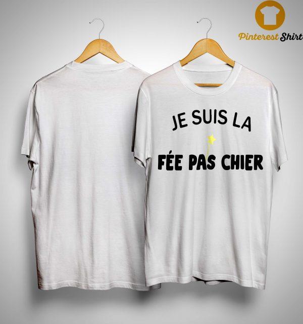 Je Suis La Fée Pas Chier Shirt