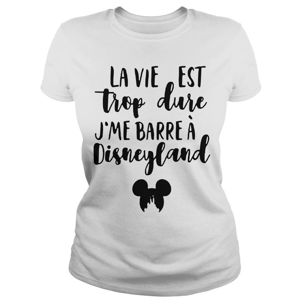 La Vie Est Trop Dure J'me Barre À Disneyland Longsleeve