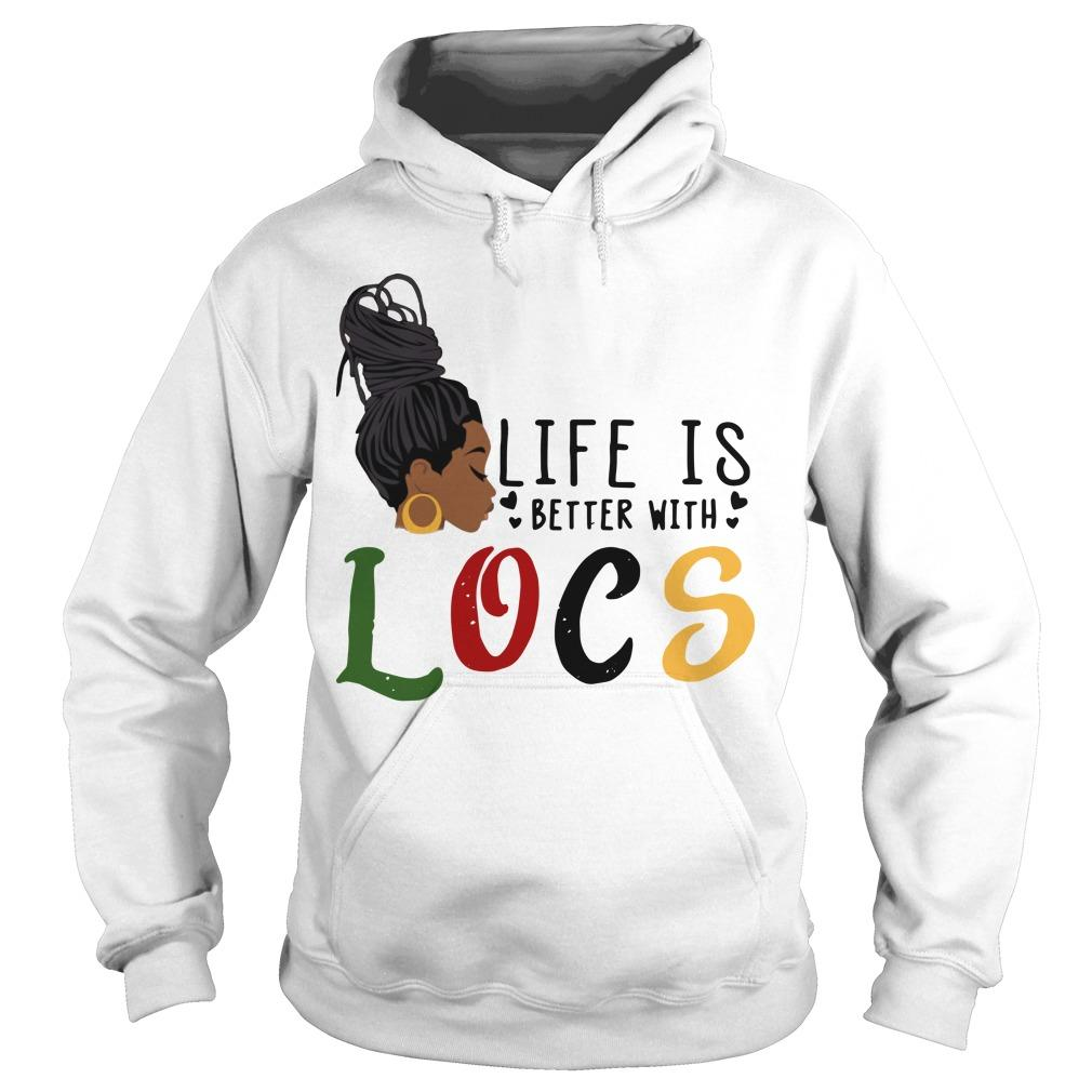 Life Is Better With Locs Hoodie