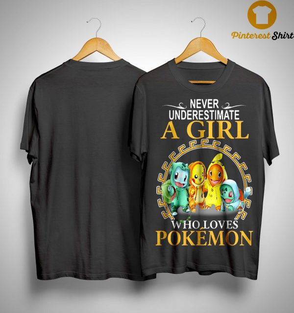 Never Underestimate A Girl Who Loves Pokémon Shirt
