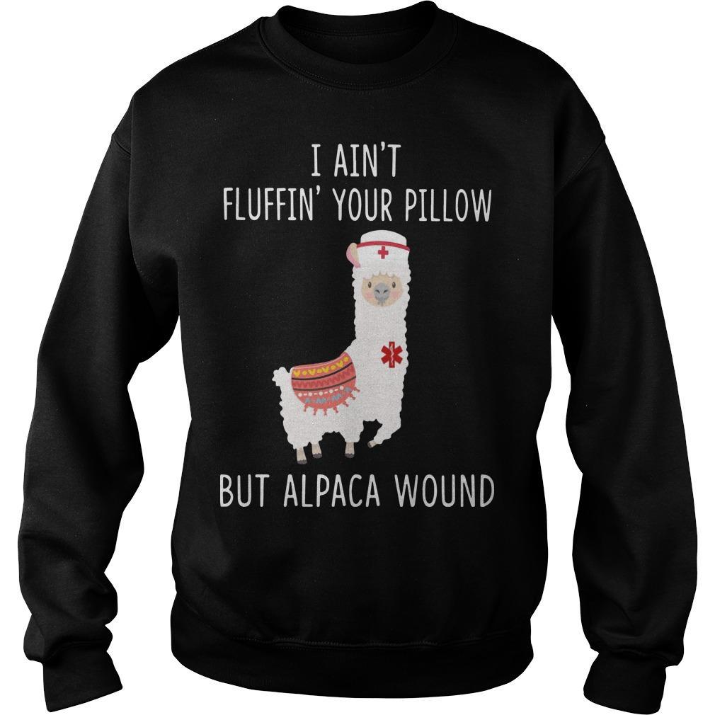 Nurse Alpaca I Ain't Fluffin' Your Pillow But Alpaca Wound Sweater