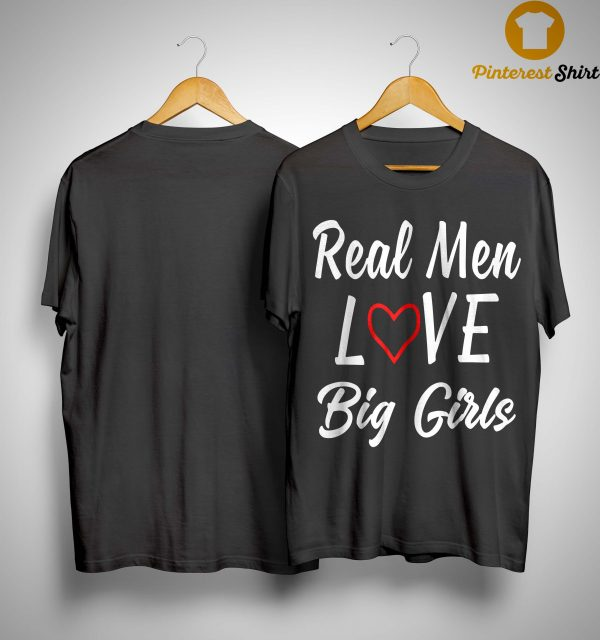 Real Men Love Big Girls Shirt