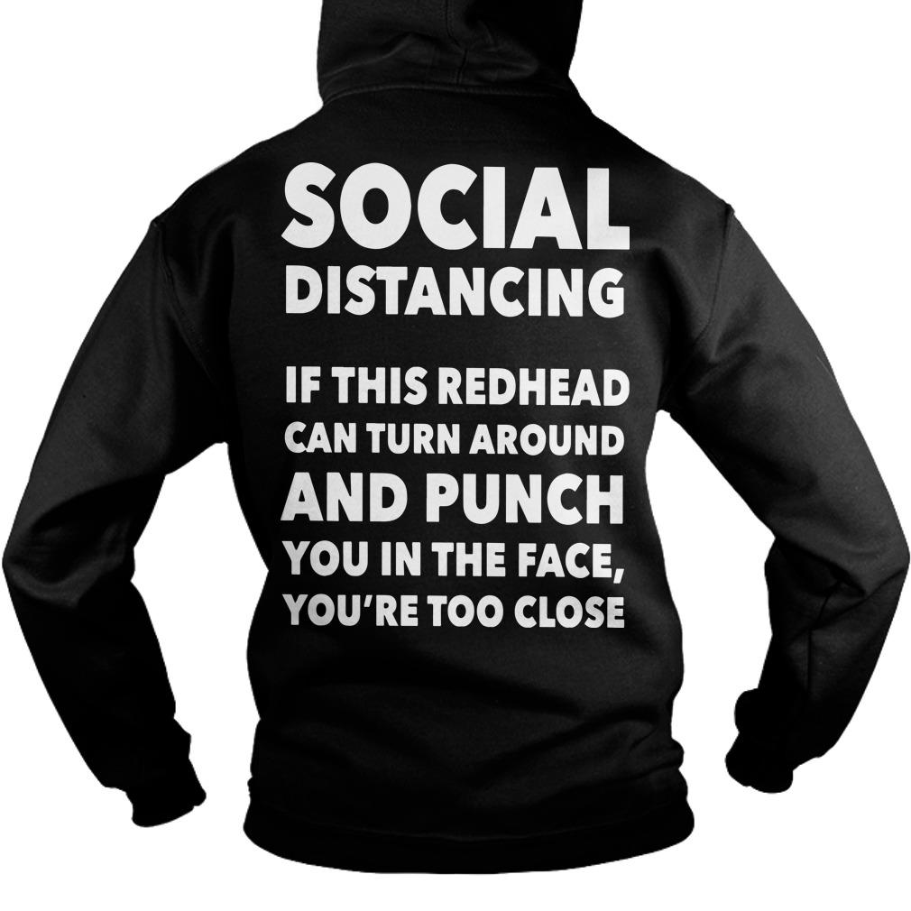 Social Distancing If This Redhead Can Turn Around And Punch You Hoodie