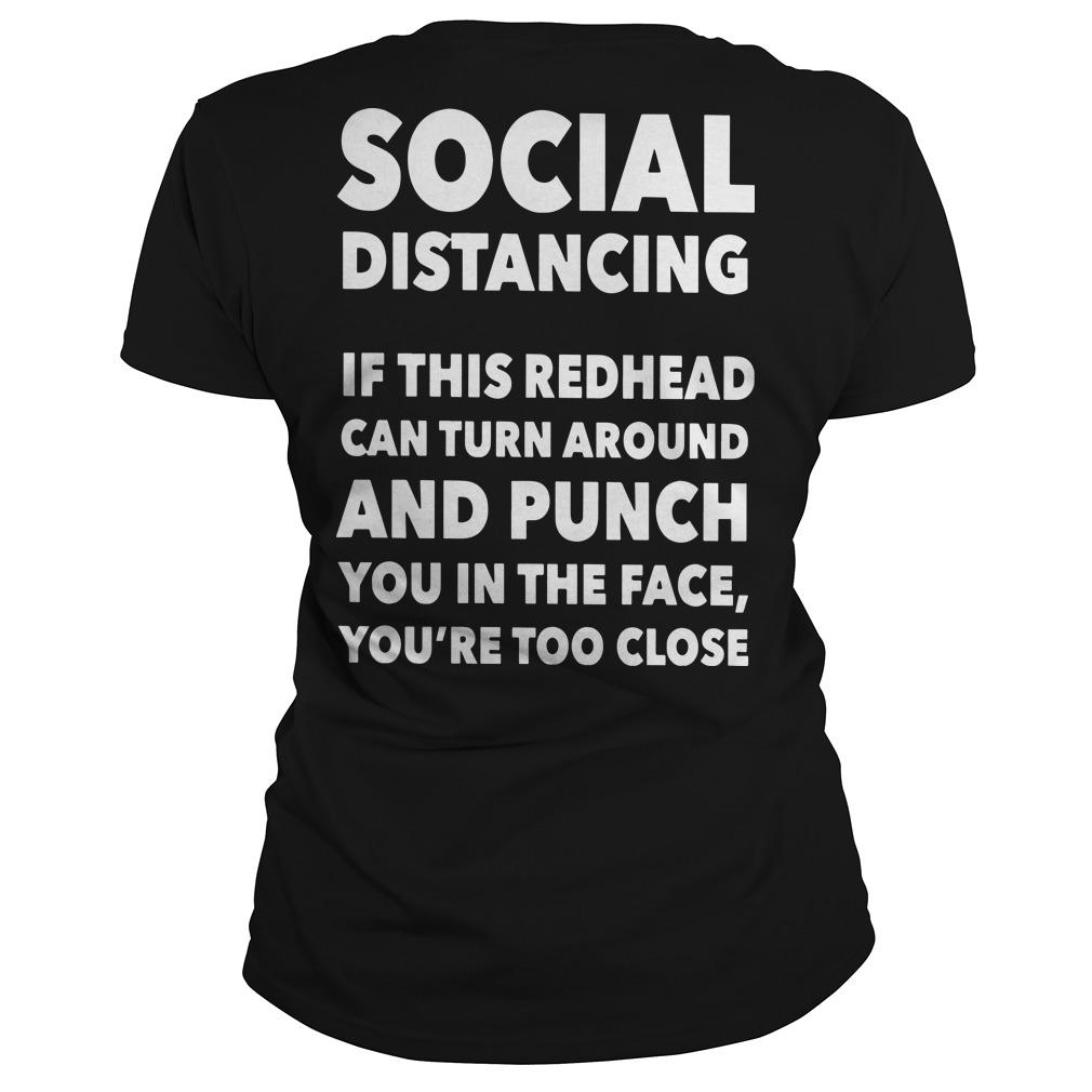 Social Distancing If This Redhead Can Turn Around And Punch You Longsleeve