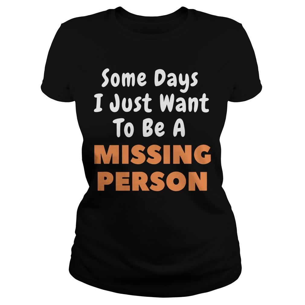 Some Days I Just Want To Be A Missing Person Longsleeve