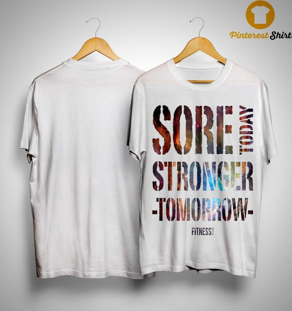 Sore Today Stronger Tomorrow Shirt