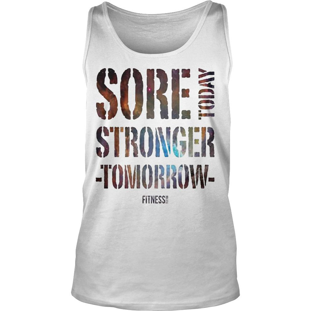Sore Today Stronger Tomorrow Tank Top