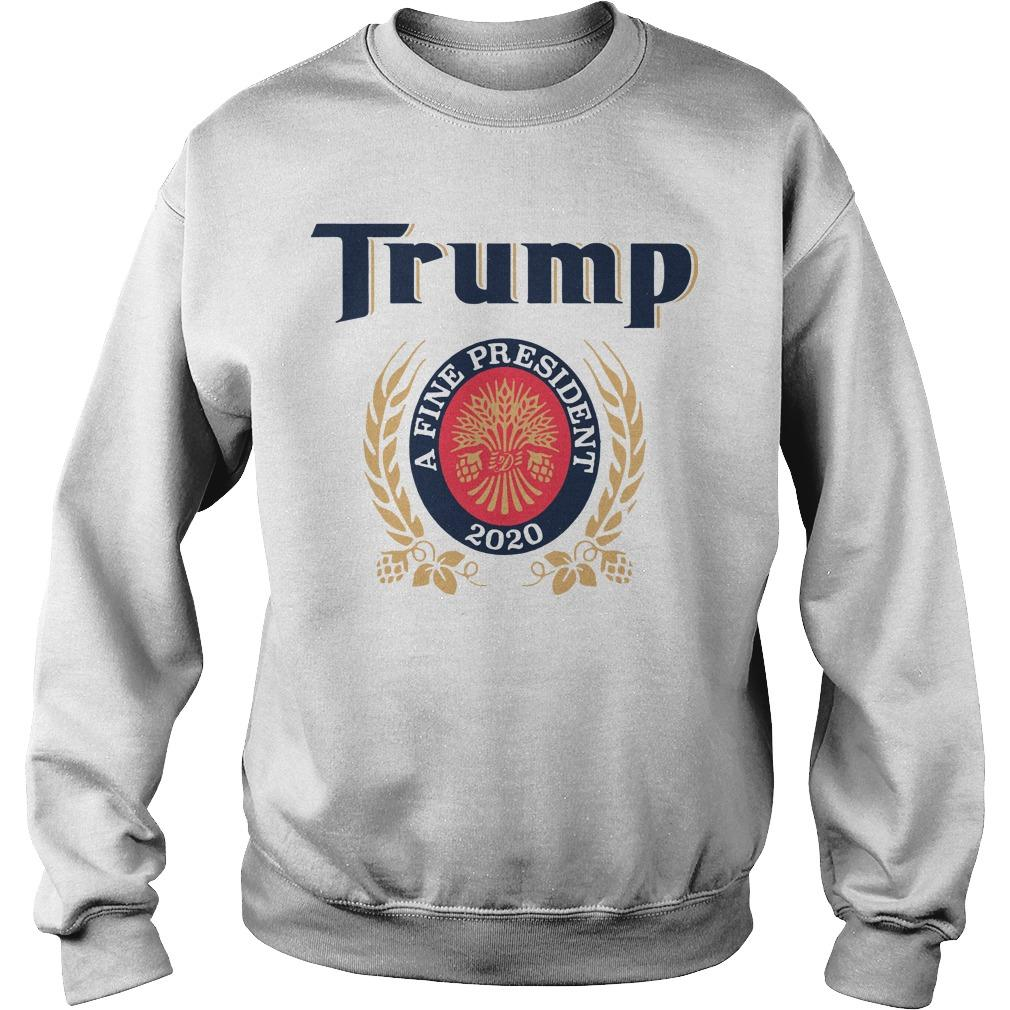 Trump A Fine President 2020 Sweater