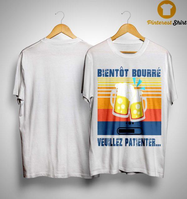 Vintage Bientôt Bourré Veuillez Patienter Shirt