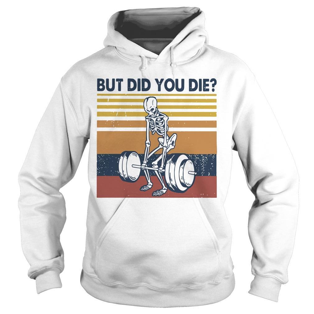 Vintage Fitness But Did You Die Hoodie