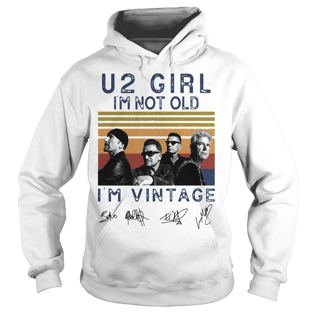 Vintage U2 Girl I'm Not Old I'm Vintage Hoodie