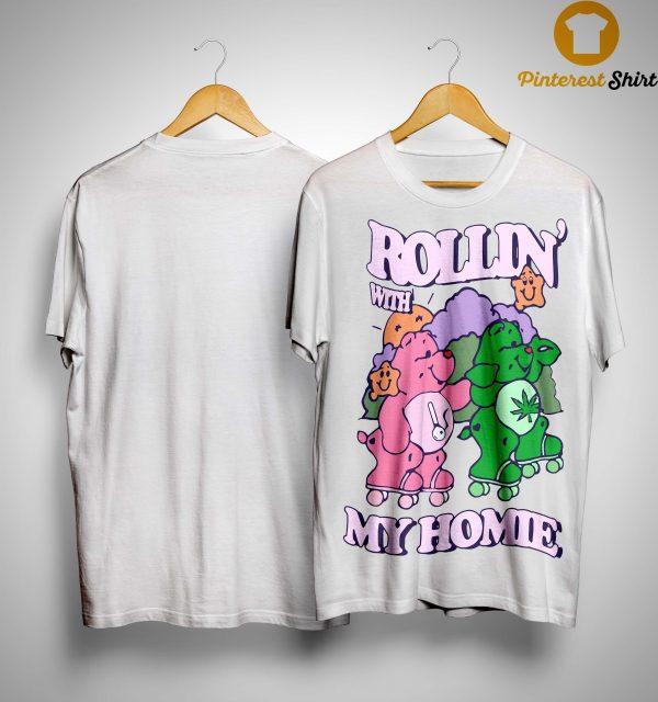 Weed Bear Rollin' With My Homie Shirt