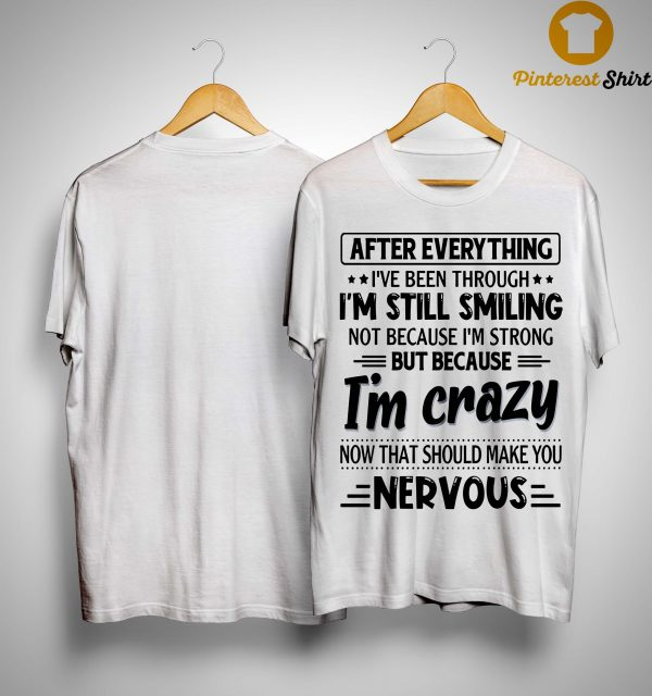 After Everything I've Been Through I'm Still Smiling Shirt