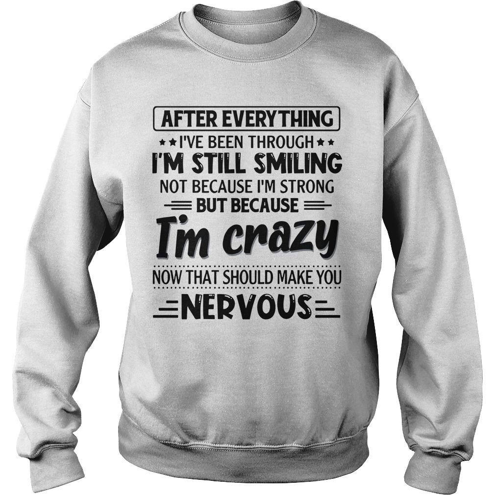 After Everything I've Been Through I'm Still Smiling Sweater
