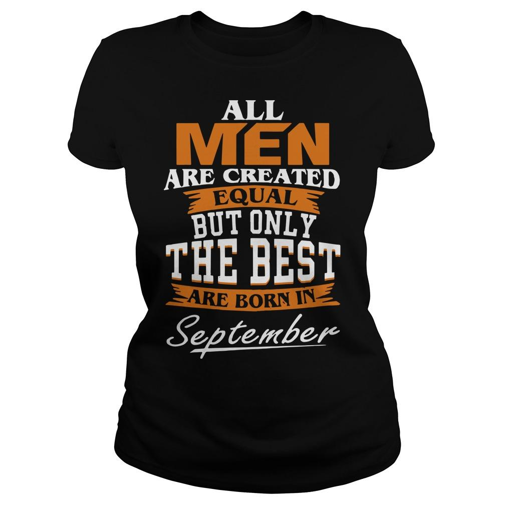All Men Are Created Equal But Only The Best Are Born In September Longsleeve