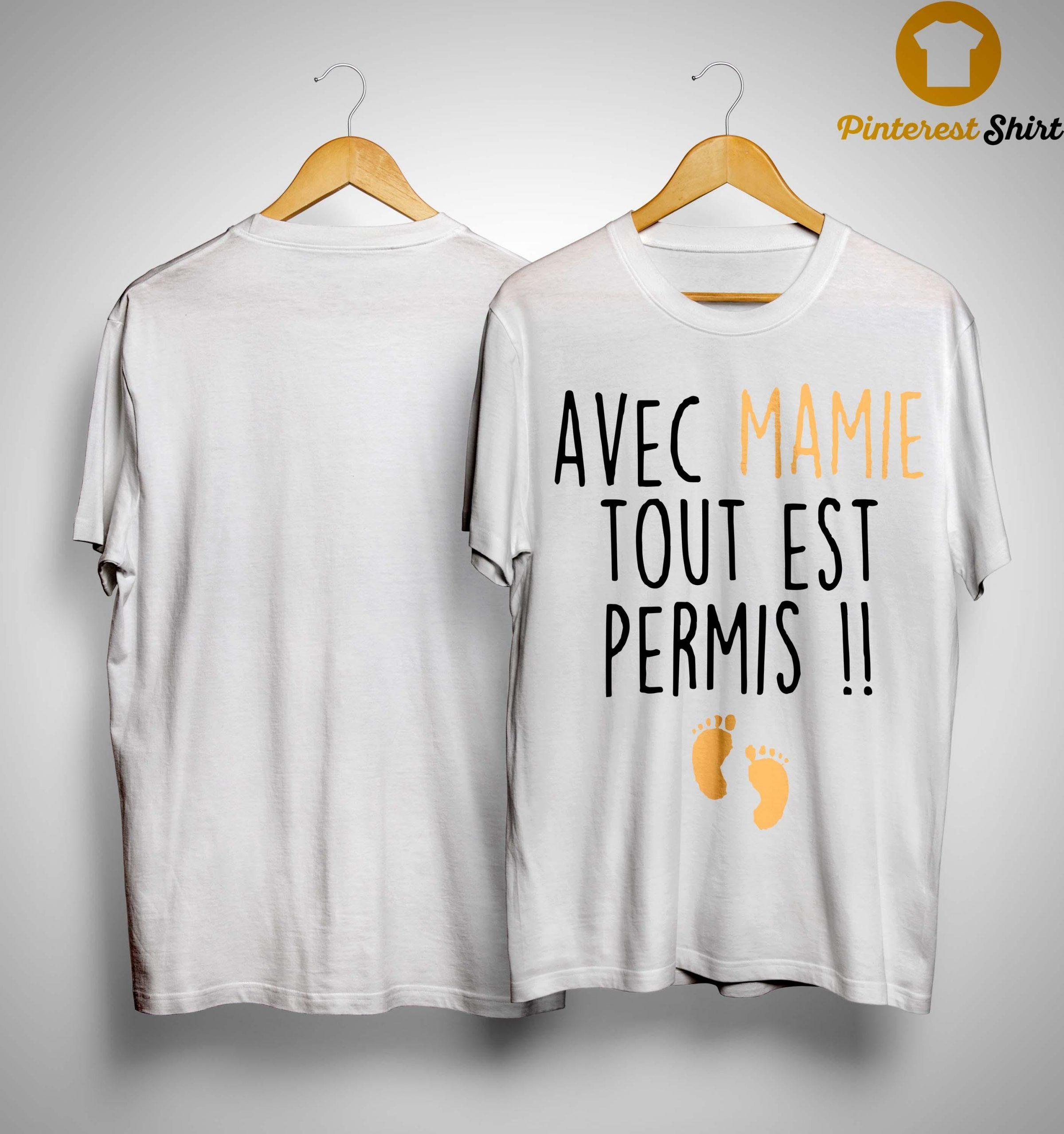 Avec Mamie Tout Est Permis Shirt