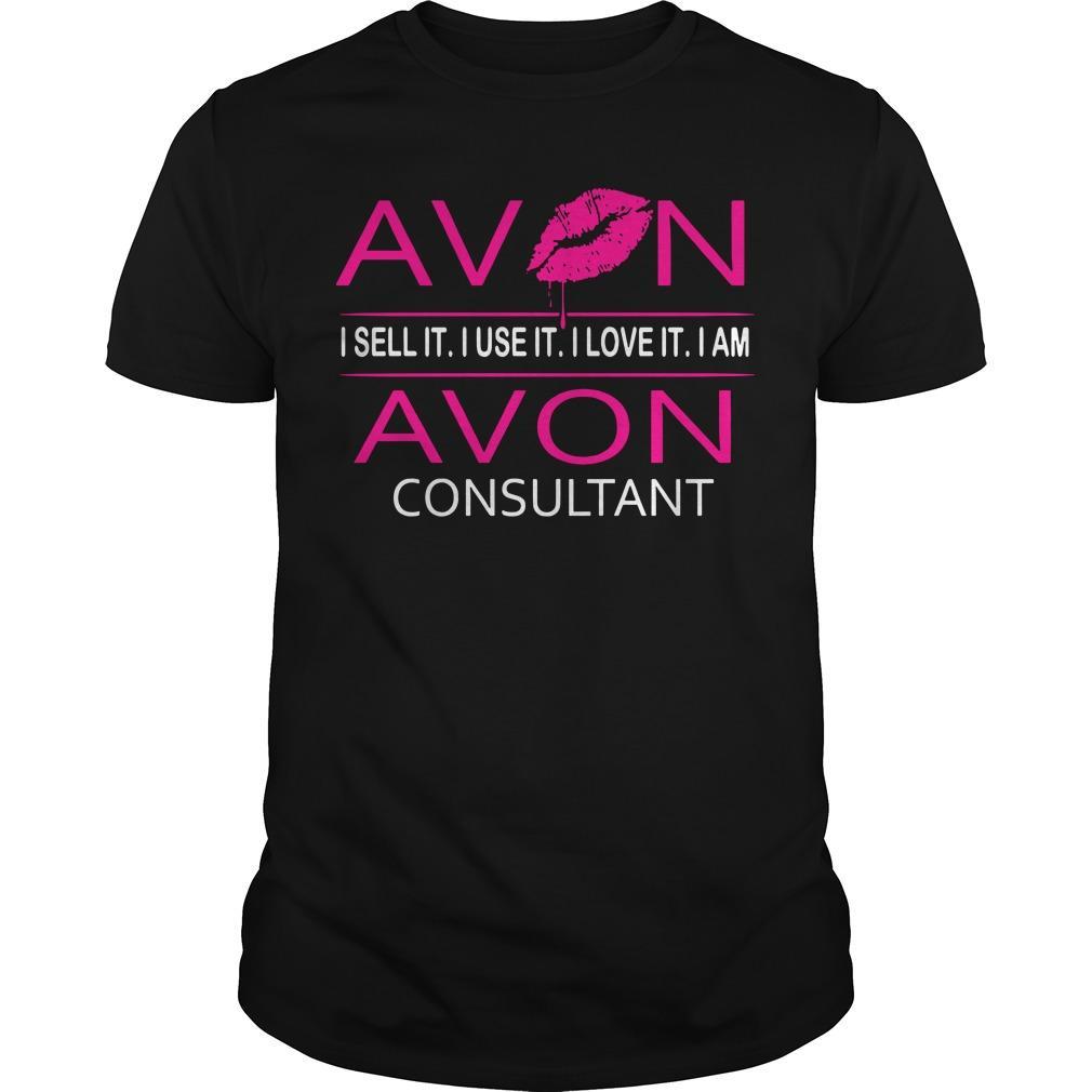 Avon I Sell It I Use It I Love It I Am Avon Consultant Shirt