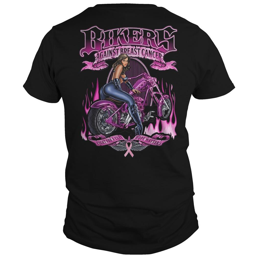 Bikers Against Breast Cancer Fight For A Cure Hoper Matters Shirt