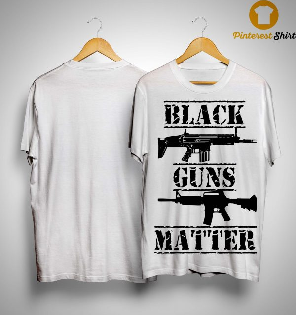 Black Guns Matter Shirt