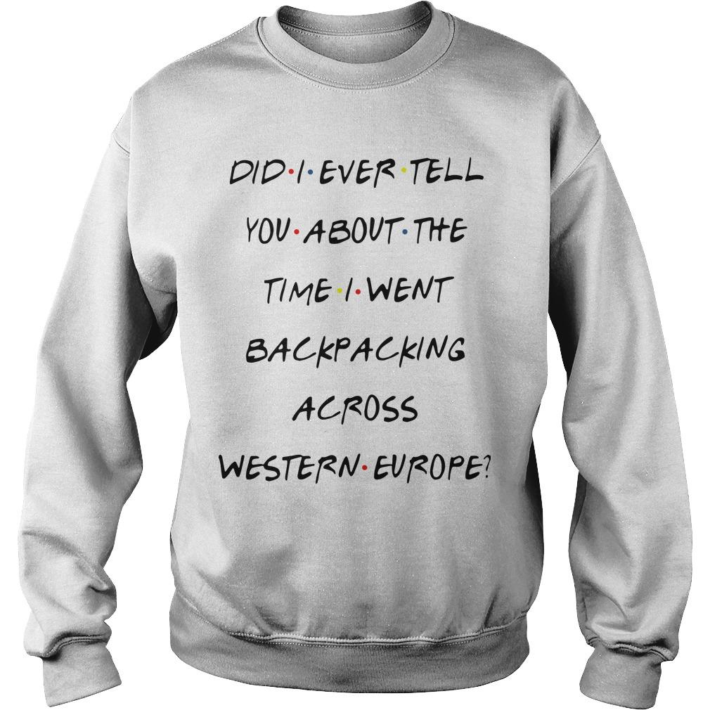 Did I Ever Tell You About The Time I Went Backpacking Across Western Europe Sweater