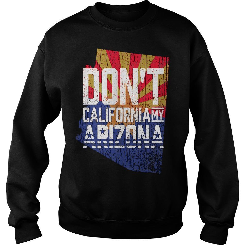 Don't California My Arizona Sweater