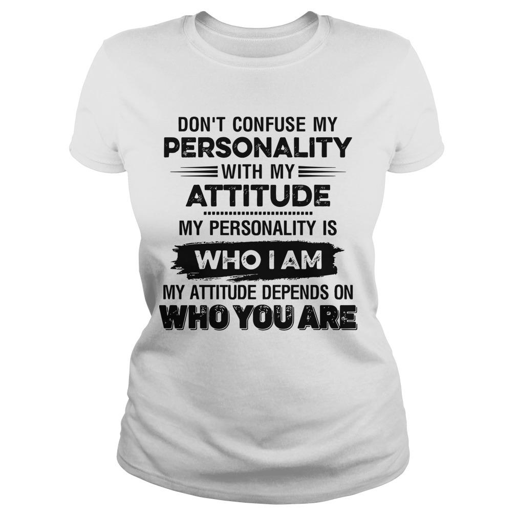 Don't Confuse My Personality With My Attitude Longsleeve