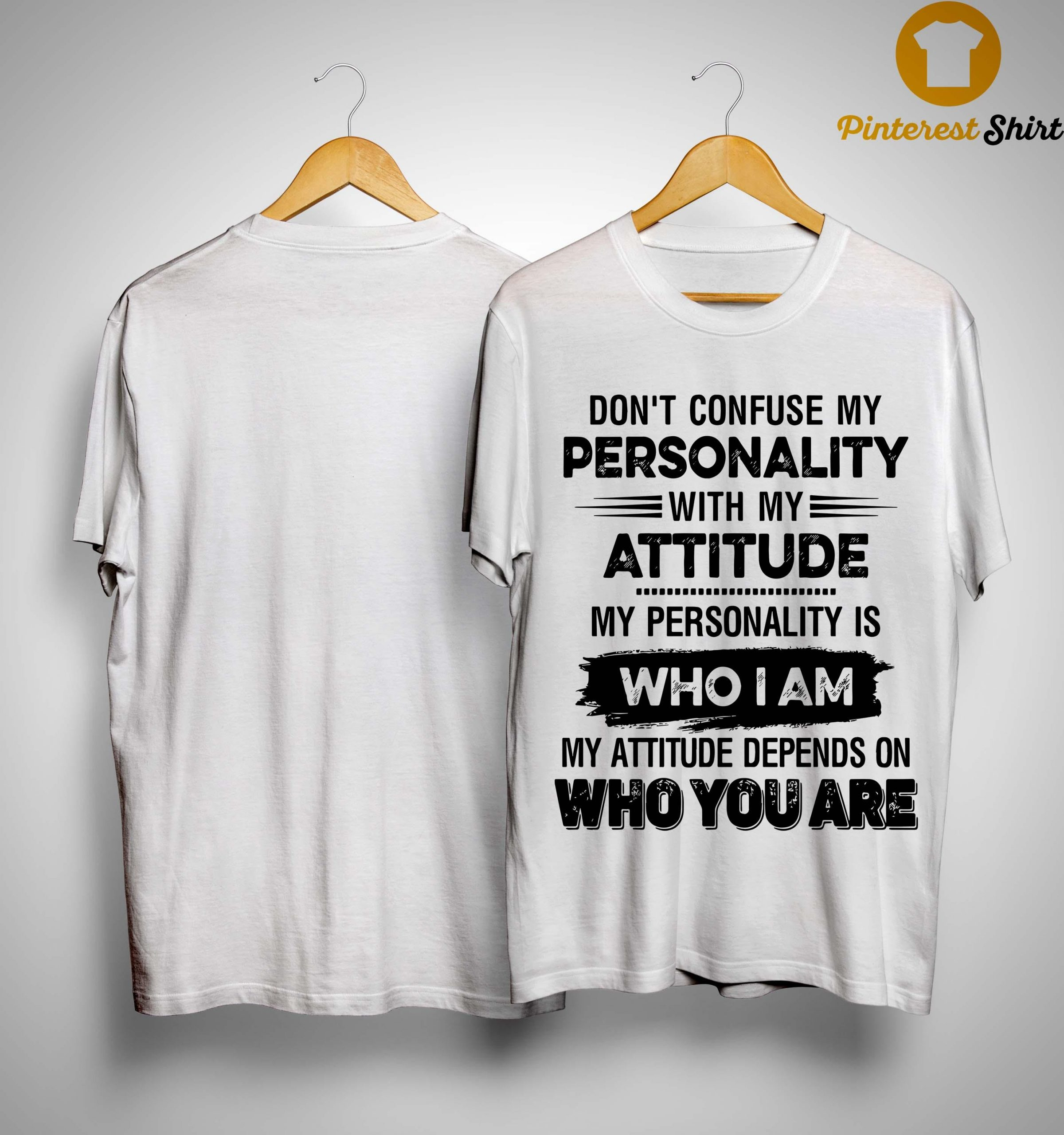 Don't Confuse My Personality With My Attitude Shirt