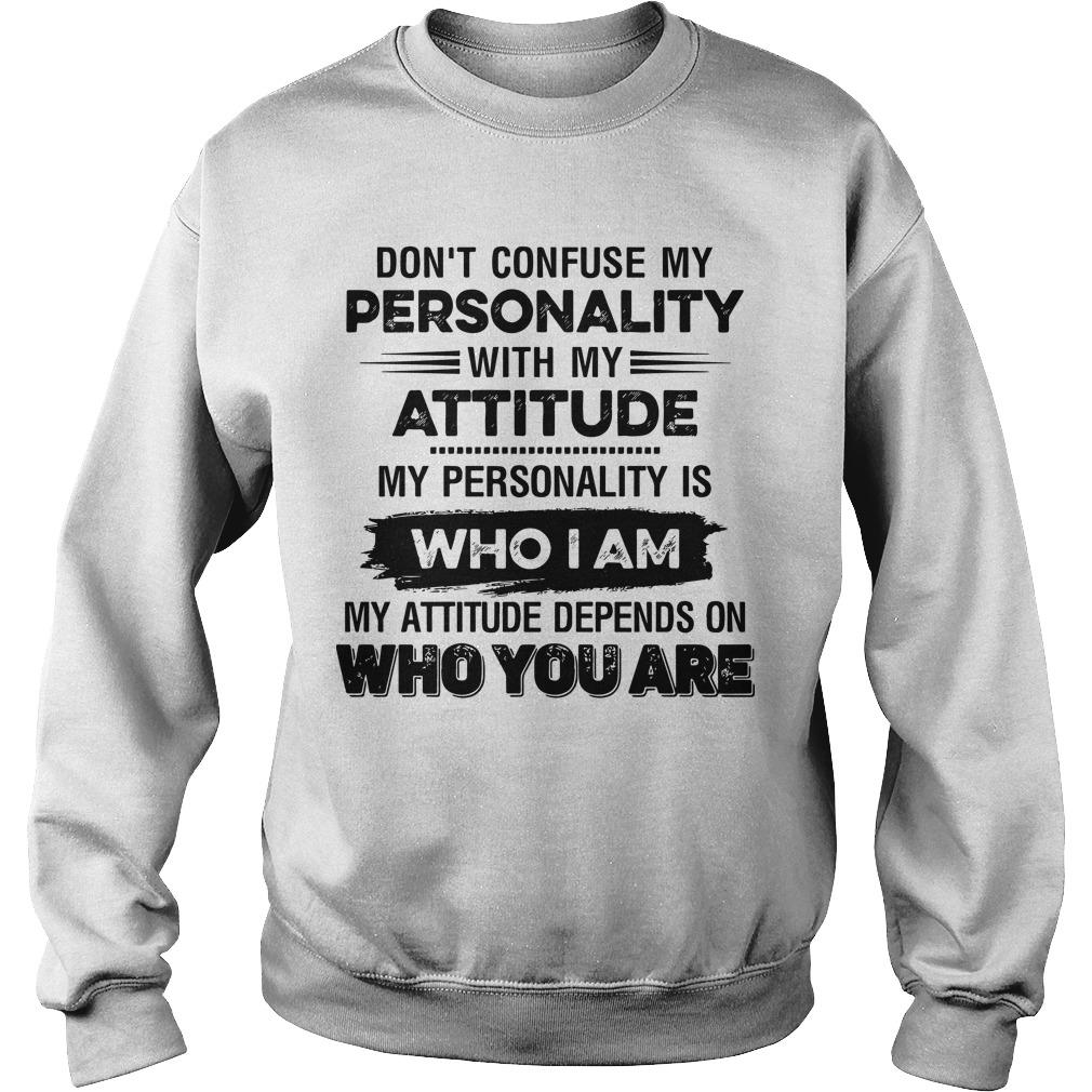 Don't Confuse My Personality With My Attitude Sweater