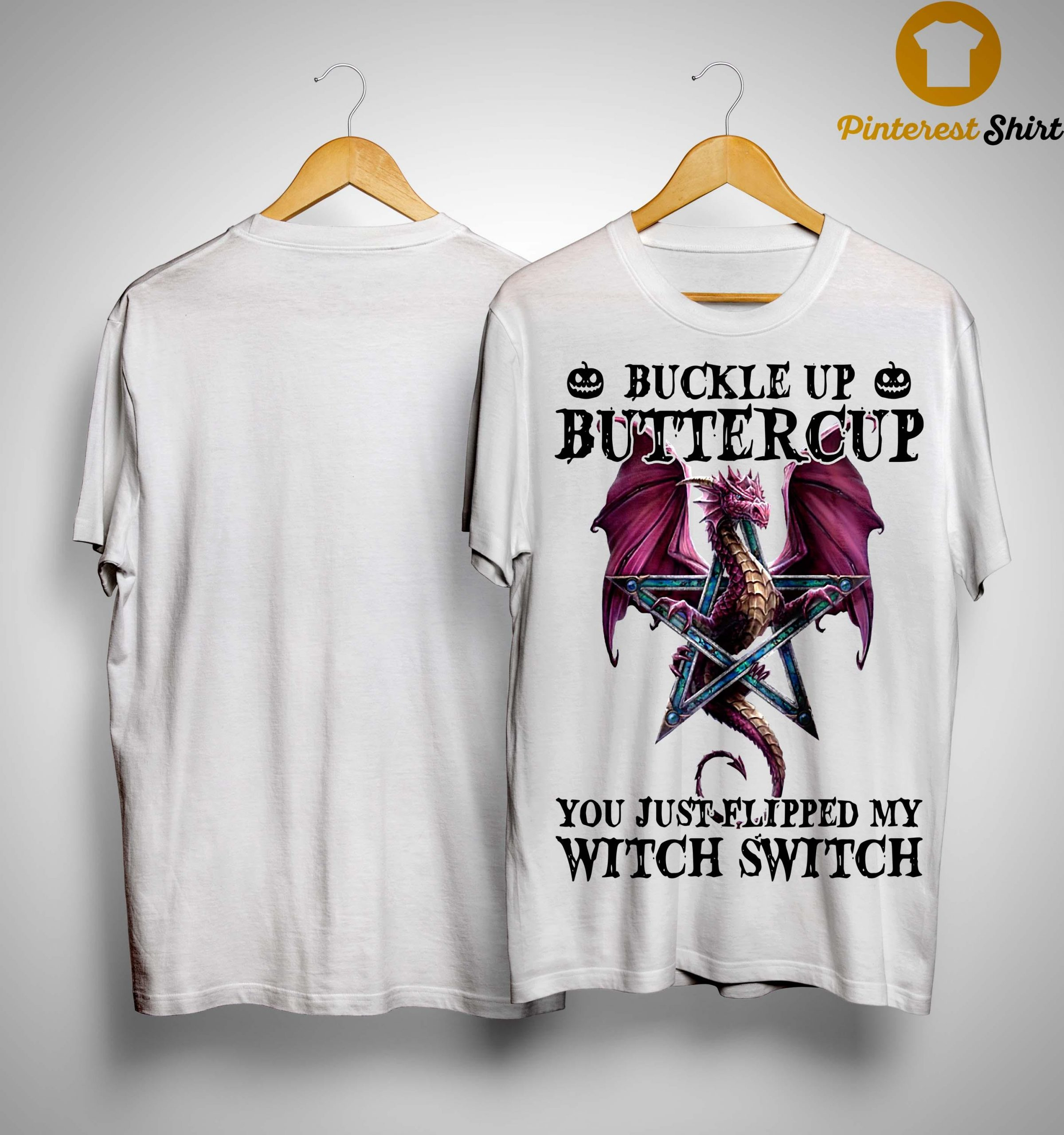 Dragon Buckle Up Buttercup You Just Flipped My Witch Switch Shirt
