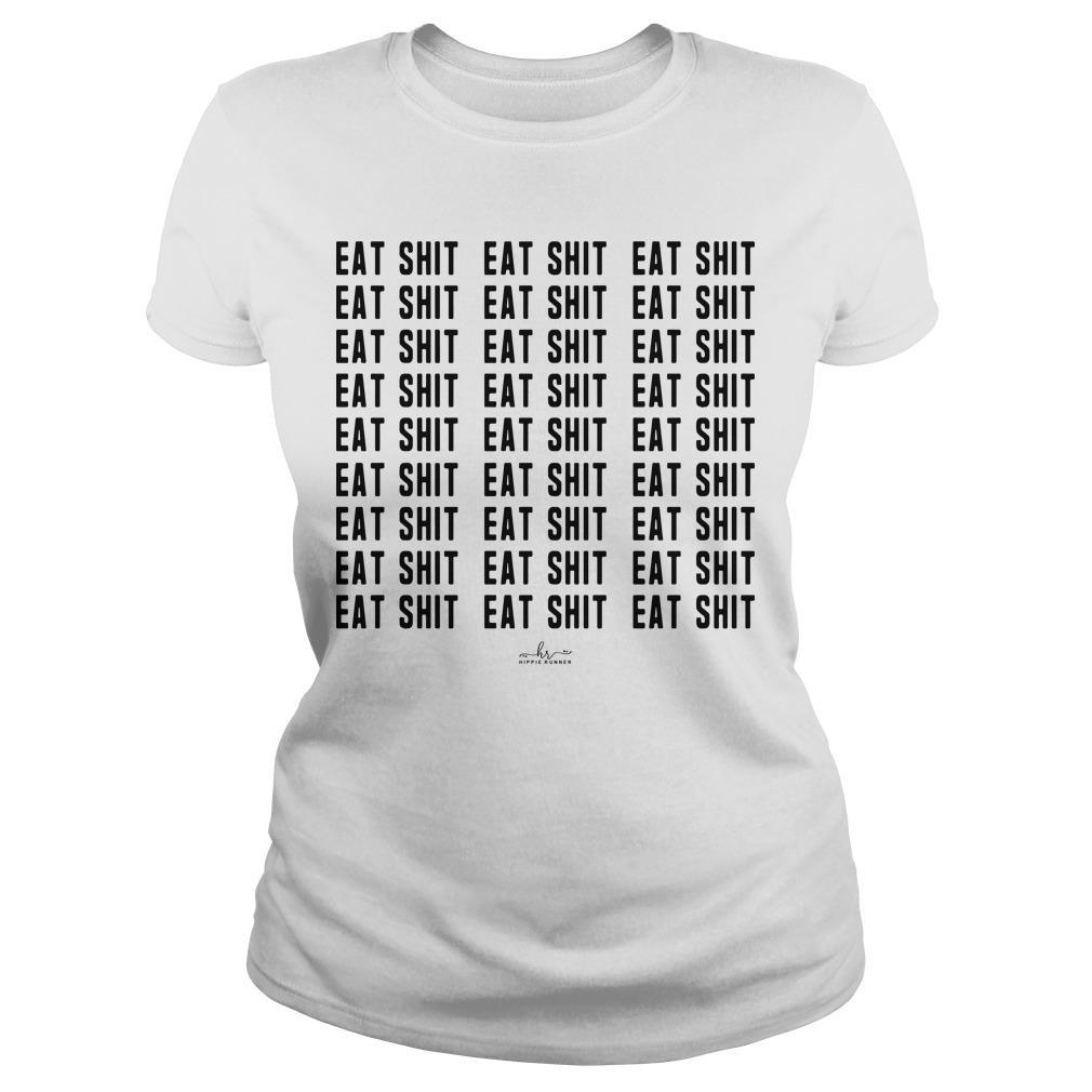 Eat Shit Eat Shit Eat Shit Longsleeve