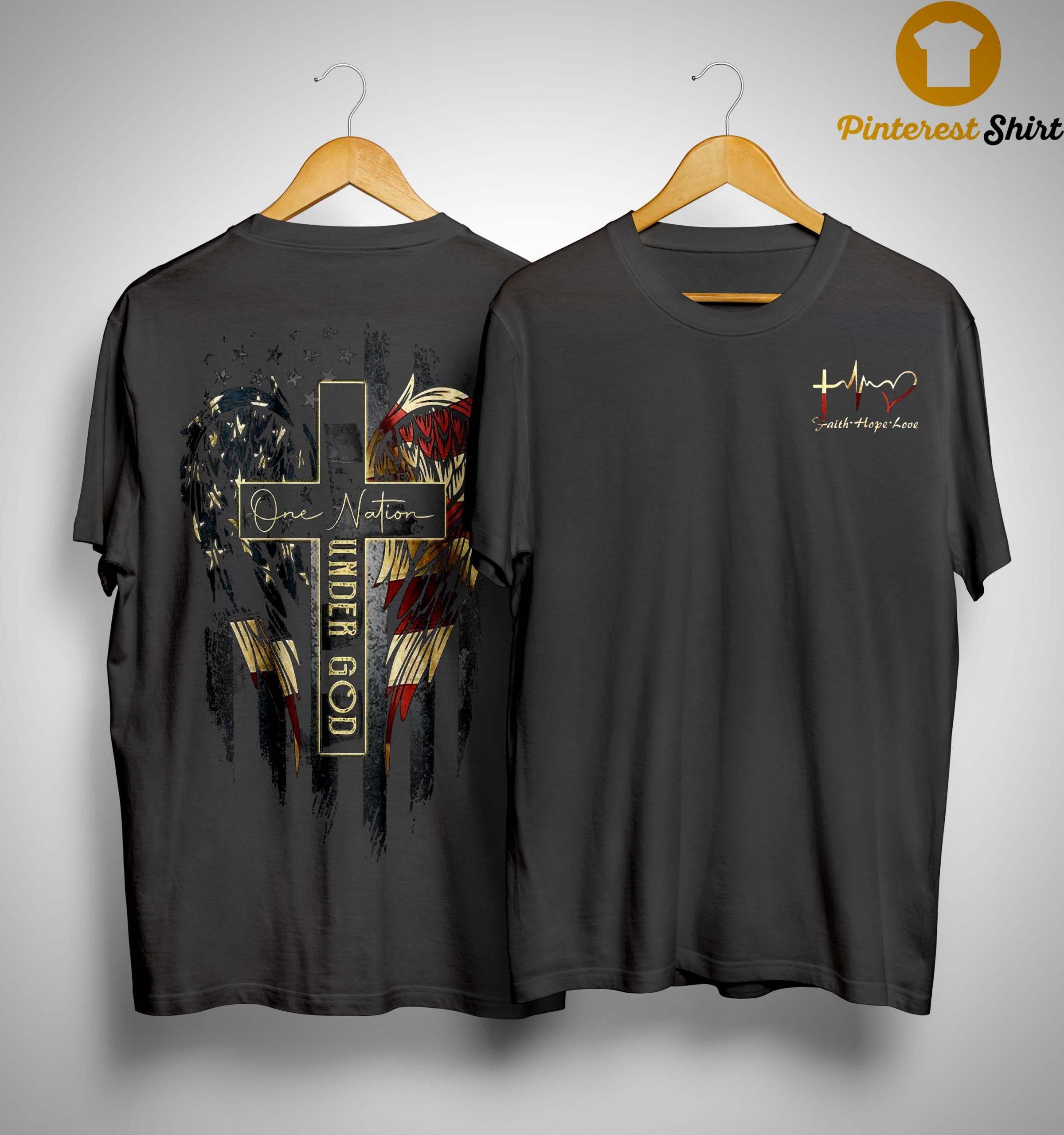 Faith Hope Love One Nation Under God Shirt