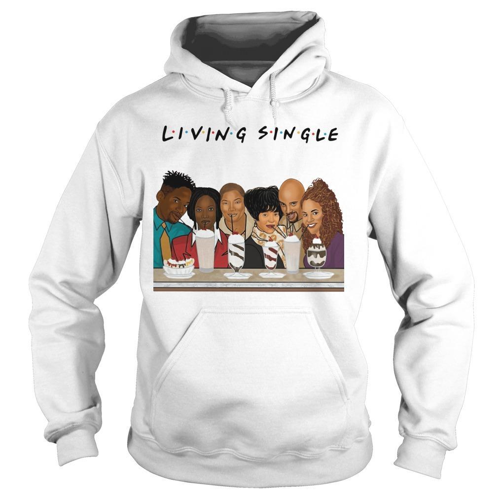 Friends Living Single Hoodie